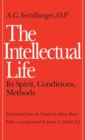 Image for The Intellectual Life : Its Spirit, Conditions, Methods
