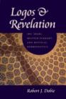 Image for Logos and revelation  : Ibn 'Arabi, Meister Eckhart, and mystical hermeneutics