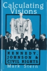Image for Calculating Visions : Kennedy, Johnson, and Civil Rights