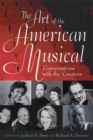Image for The Art of the American Musical : Conversations with the Creators