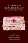 Image for History and Health Policy in the United States : Putting the Past Back In