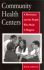 Image for Community Health Centers : A Movement and the People Who Made it Happen