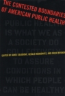 Image for The contested boundaries of American public health