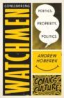 Image for Considering Watchmen : Poetics, Property, Politics