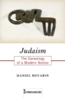 Image for Judaism : The Genealogy of a Modern Notion