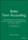 Image for Better Farm Accounting : A Practical Guide for Preparing Farm Income Tax Returns, Financial Statements, and Analysis Reports