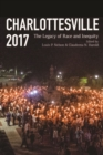 Image for Charlottesville 2017 : The Legacy of Race and Inequity