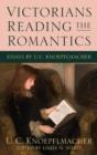 Image for Victorians Reading the Romantics : Essays by U. C. Knoepflmacher