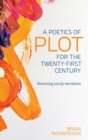 Image for A Poetics of Plot for the Twenty-First Century : Theorizing Unruly Narratives