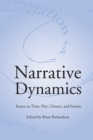 Image for Narrative Dynamics : Essays on Time, Plot, Closure, and Frame