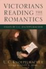 Image for Victorians reading the Romantics  : essays by U.C. Knoepflmacher