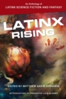 Image for Latinx Rising : An Anthology of Latinx Science Fiction and Fantasy