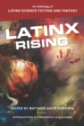 Image for Latinx Rising: An Anthology of Latinx Science Fiction and Fantasy