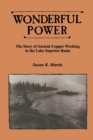 Image for Wonderful Power : Story of Ancient Copper Working in the Lake Superior Basin