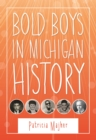 Image for Bold Boys in Michigan History