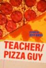 Image for Teacher/Pizza Guy