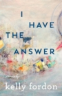 Image for I Have the Answer