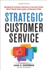 Image for Strategic customer service  : managing the customer experience to increase positive word of mouth, build loyalty, and maximize profits