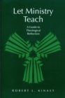 Image for Let Ministry Teach : A Guide to Theological Reflection