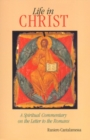 Image for Life in Christ : A Spiritual Commentary on the Letter to the Romans