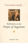 Image for Let Me Know Myself... : Reflections on the Prayer of Augustine