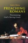 Image for Preaching Romans : Proclaiming God's Saving Grace