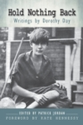 Image for Hold nothing back  : writings by Dorothy Day