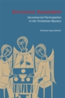 Image for Efficacious Engagement : Sacramental Participation in the Trinitarian Mystery