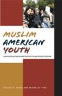 Image for Muslim American youth  : understanding hyphenated identities through multiple methods