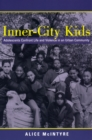 Image for Inner City Kids : Adolescents Confront Life and Violence in an Urban Community