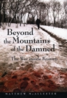 Image for Beyond the mountains of the damned  : the war inside Kosovo