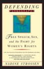 Image for Defending Pornography : Free Speech, Sex, and the Fight for Women's Rights