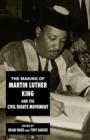 Image for The Making of Martin Luther King and the Civil Rights Movement