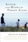 Image for Autism and the myth of the person alone