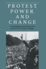 Image for Protest, Power, and Change : An Encyclopedia of Nonviolent Action from ACT-UP to Women's Suffrage