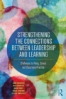 Image for Strengthening the connections between leadership and learning  : challenges to policy, school and classroom practice