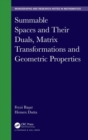 Image for Summable spaces and their duals, matrix transformations and geometric properties