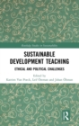 Image for Sustainable development teaching  : ethical and political challenges
