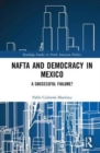Image for NAFTA and democracy in Mexico  : a successful failure?