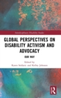 Image for Global perspectives on disability activism and advocacy  : our way
