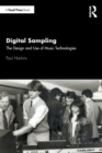 Image for Digital sampling  : the design and use of music technologies