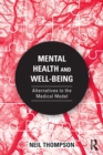 Image for Mental health and well-being  : alternatives to the medical model