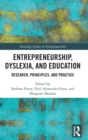 Image for Entrepreneurship, dyslexia, and education  : research, principles, and practice