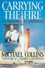 Image for Carrying the Fire : An Astronaut's Journey