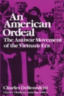 Image for An American Ordeal : The Antiwar Movement of the Vietnam Era