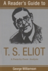 Image for Reader's Guide to T.S. Eliot : A Poem by Poem Analysis
