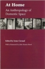 Image for At home  : an anthropology of domestic space