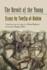 Image for The Revolt of the Young : Essays by Tawfiq al-Hakim