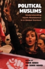 Image for Political Muslims : Understanding Youth Resistance in a Global Context