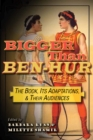 Image for Bigger than Ben-Hur: The Book, Its Adaptations, and Their Audiences